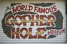 World Famous Gopher Hole Museum