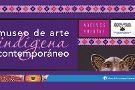 Museo de Arte Indigena Contemporaneo
