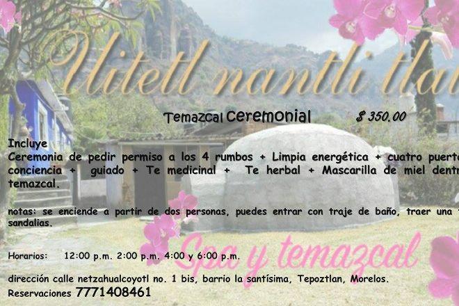 Uitetl Nantli Tlali Spa y Temazcal, Tepoztlan, Mexico